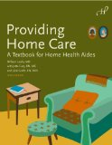 Post image for Providing Home Care: A Textbook for Home Health Aides